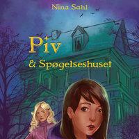 Piv og Spøgelseshuset - Nina Sahl