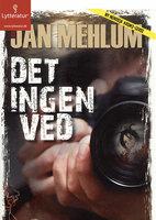 Det ingen ved - Jan Mehlum