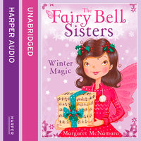 The Fairy Bell Sisters: Winter Magic - Margaret McNamara