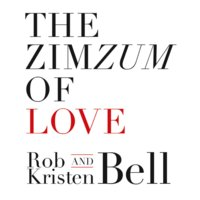 The ZimZum of Love - Rob Bell, Kristen Bell