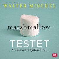 Marshmallowtestet: att bemästra självkontroll - Walter Mischel