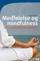 Medfølelse og mindfulness - Paul Gilbert