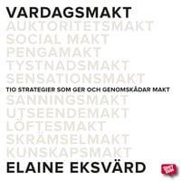 Vardagsmakt - Elaine Eksvärd