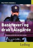Bankrøveri og drab i Ålsgårde - Politiets verden 6 - Diverse forfattere