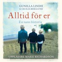 Alltid för er: En sann historia - Gunilla Lindh, Cecilia Berglund