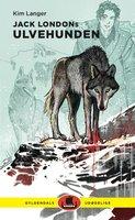 Jack Londons Ulvehunden - Kim Langer
