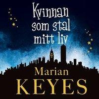 Kvinnan som stal mitt liv - Marian Keyes