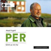 Per - Aksel Fugelli, Per Fugelli