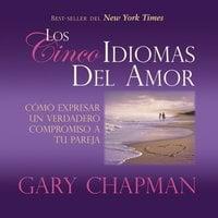 Los Cincos Idiomas del Amor - Gary Chapman