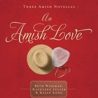 An Amish Love - Kelly Long, Kathleen Fuller, Beth Wiseman