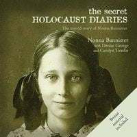The Secret Holocaust Diaries - Nonna Bannister, Denise George, Carolyn Tomlin