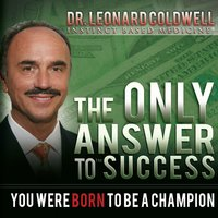 The Only Answer to Success - Leonard Coldwell