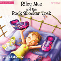 Riley Mae and the Rock Shocker Trek - Jill Osborne