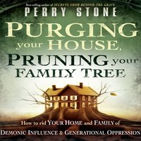 Purging Your House, Pruning Your Family Tree - Perry Stone