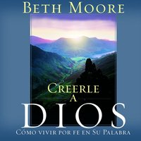 Creerle A Dios (Believing God) - Beth Moore