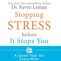 Stopping Stress Before It Stops You - Dr. Kevin Leman