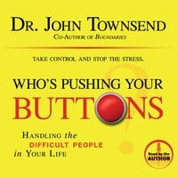 Who's Pushing Your Buttons? - John Townsend