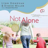 Not Alone - Lynn Donovan, Dineen Miller