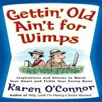 Gettin? Old Ain?t For Wimps - Karen O'Connor