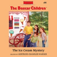 The Ice Cream Mystery - Gertrude Chandler Warner