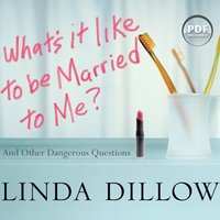 What's It Like to Be Married to Me? - Linda Dillow