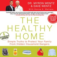 The Healthy Home - Dr. Myron Wentz, Dave Wentz