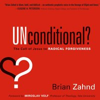 Unconditional? - Brian Zahnd