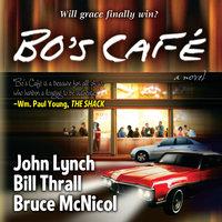 Bo's Cafe - John Lynch, Bruce McNicol, Bill Thrall