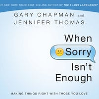 When Sorry Isn't Enough - Gary Chapman, Jennifer Thomas