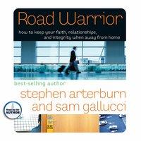 Road Warrior - Sam Gallucci, Stephen Arterburn
