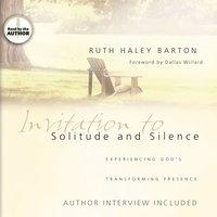 Invitation to Solitude and Silence - Ruth Haley Barton