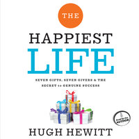 The Happiest Life - Hugh Hewitt