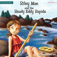 Riley Mae and the Ready Eddy Rapids - Jill Osborne