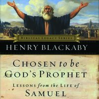 Chosen to Be God's Prophet - Dr. Henry T. Blackaby