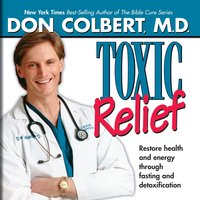 Toxic Relief - Dr. Don Colbert