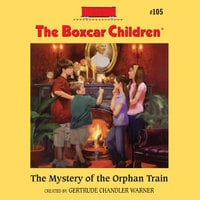 The Mystery of the Orphan Train - Gertrude Chandler Warner