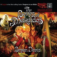 The Bones of Makaidos - Bryan Davis
