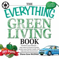 The Everything Green Living Book - Diane Gow McDilda