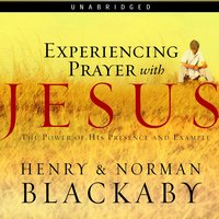 Experiencing Prayer with Jesus - Dr. Henry T. Blackaby,Norman Blackaby