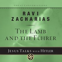The Lamb and the Fuhrer - Ravi K. Zacharias