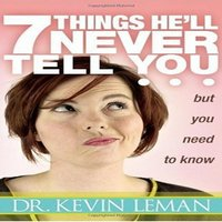 7 Things He'll Never Tell You but You Need to Know - Dr. Kevin Leman