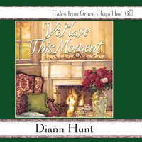 We Have This Moment - Diann Hunt