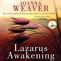 Lazarus Awakening - Joanna Weaver