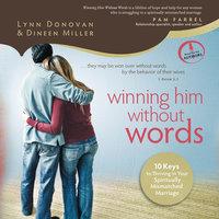Winning Him Without Words - Lynn Donovan, Dineen Miller