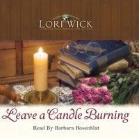 Leave a Candle Burning - Lori Wick