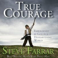 True Courage - Steve Farrar