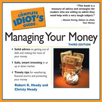 The Complete Idiot's Guide To Managing Your Money - Christy Heady,Robert K. Heady