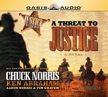 A Threat to Justice - Chuck Norris,Ken Abraham,Tim Grayem,Aaron Norris