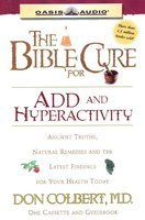 The Bible Cure for ADD and Hyperactivity: The Latest Findings for Your Health Today - Dr. Don Colbert