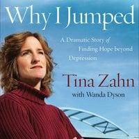 Why I Jumped: My True Story of Postpartum Depression, Dramatic Rescue, & Return to Hope - Wanda Dyson,Tina Zahn